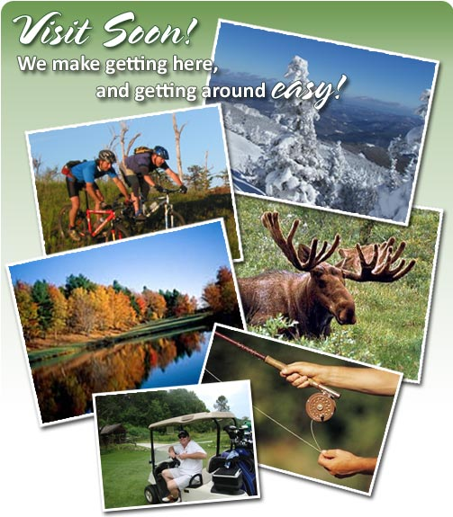 Visit Vermont Soon - We'll make getting here easy and FUN!